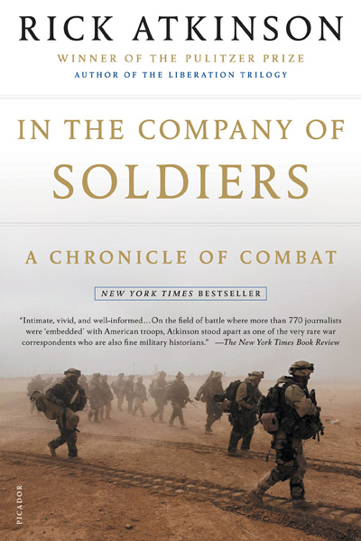 In the Company of Soldiers: A Chronicle of Combat by Rick Atkinson