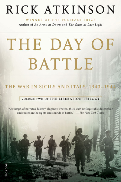 The Day of Battle: The War in Sicily and Italy, 1943-1944 by Rick Atkinson