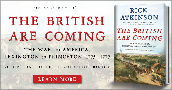 The British Are Coming by Rick Atkinson