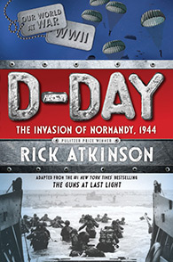 D-Day, by Rick Atkinson